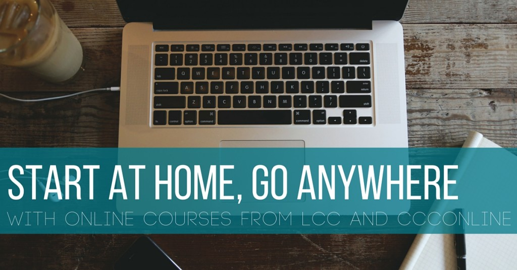Start at home, go anywhere with online courses from LCC and CCCOnline