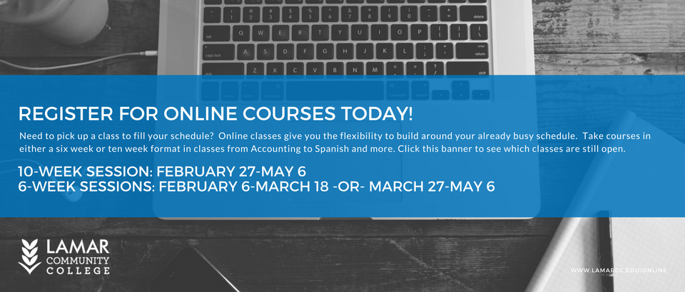 late start online courses available at lcc lamar cc