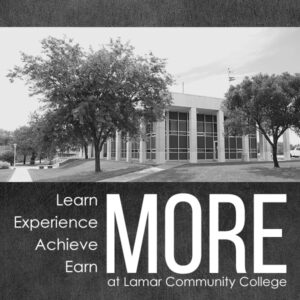 Learn, Experience, Achieve, Earn MORE at Lamar Community College